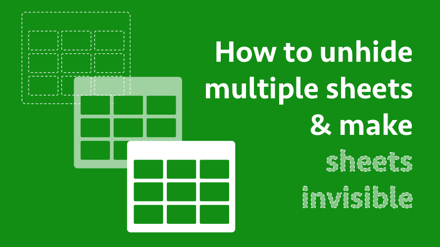 Excel Unhide multiple sheets and make sheets invisible