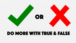 Do more with true and false
