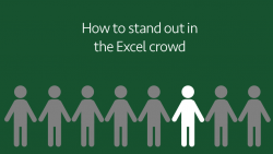 hbow to stand out in the excel crowd