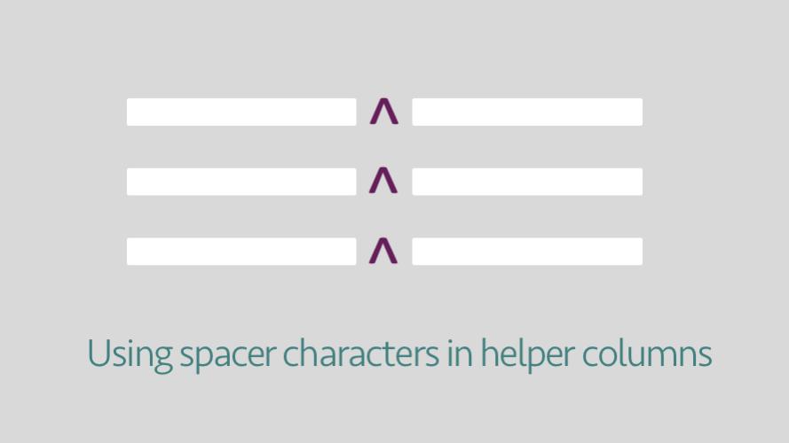 Using spacer characters in helper columns