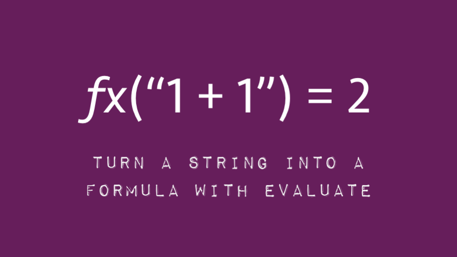 Turn a string into a formula with Evaluate - Excel off the grid