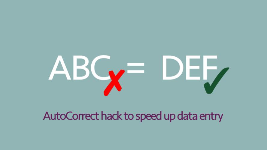 AutoCorrect data entry hack