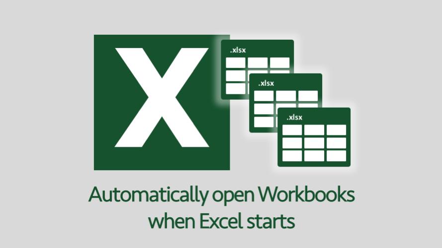 Automatically open workbooks