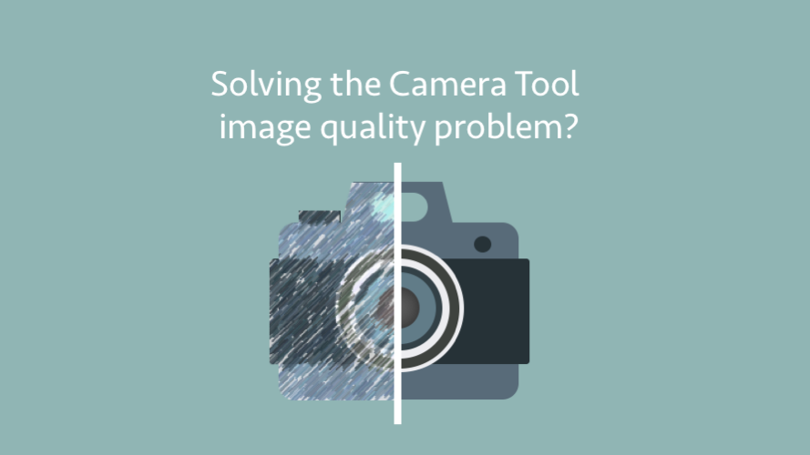 Solving the Camera Tool image quality problem?