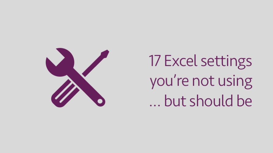 17 Excel settings you're not using...but should be