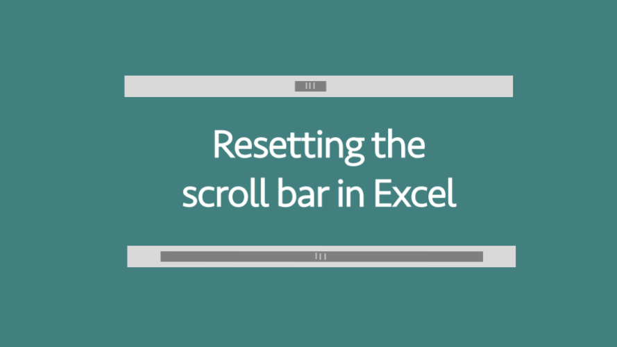 Resetting the scroll bar in Excel