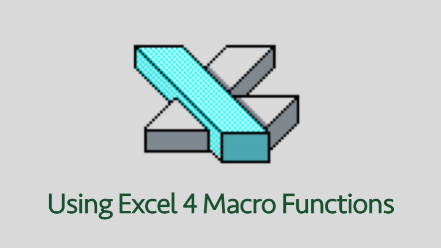 Using Excel 4 Macro Functions