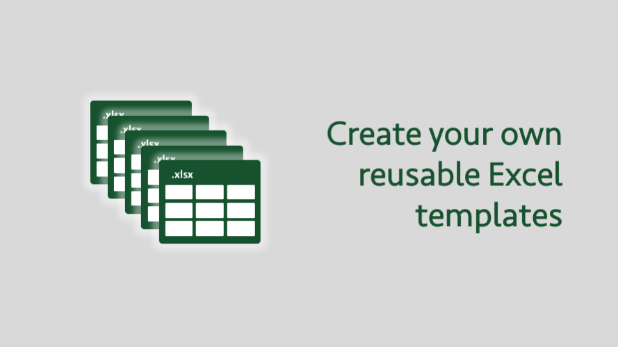 Create your own reusable Excel templates
