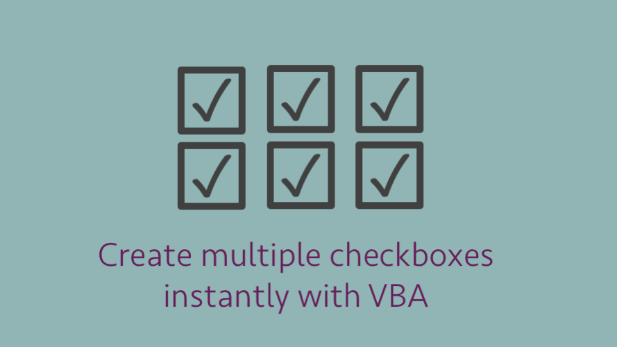 Create multiple checkboxes instantly with VBA