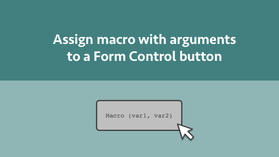 Assign macro with arguments to a Form Control button