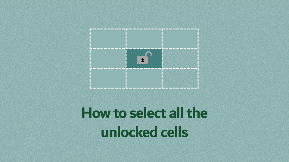 How to select all unlocked cells in Excel