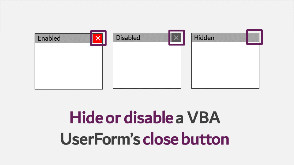 Hide or disable a VBA UserForm [X] close button - Excel off the grid