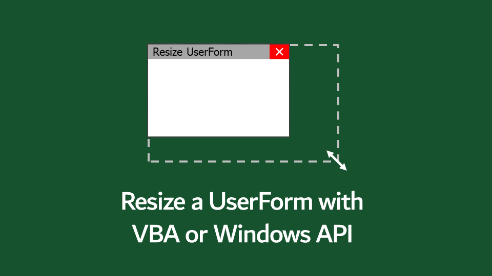 Resize UserForm VBA Windows API