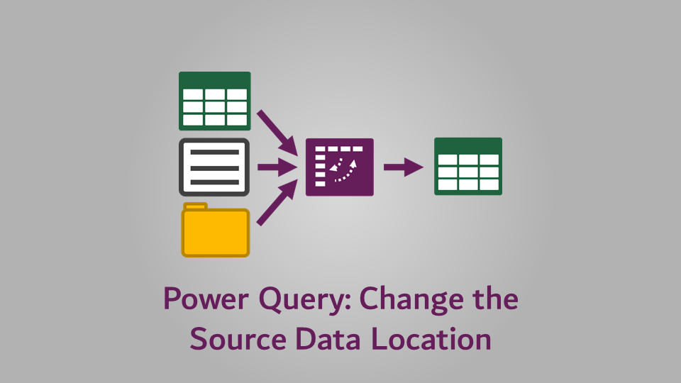Power Query - Change the Source Data Location