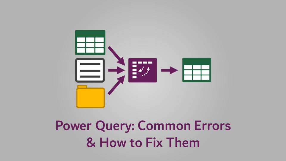 Power Query - Common Errors & How to Fix Them