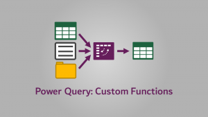 Power Query - Custom Functions