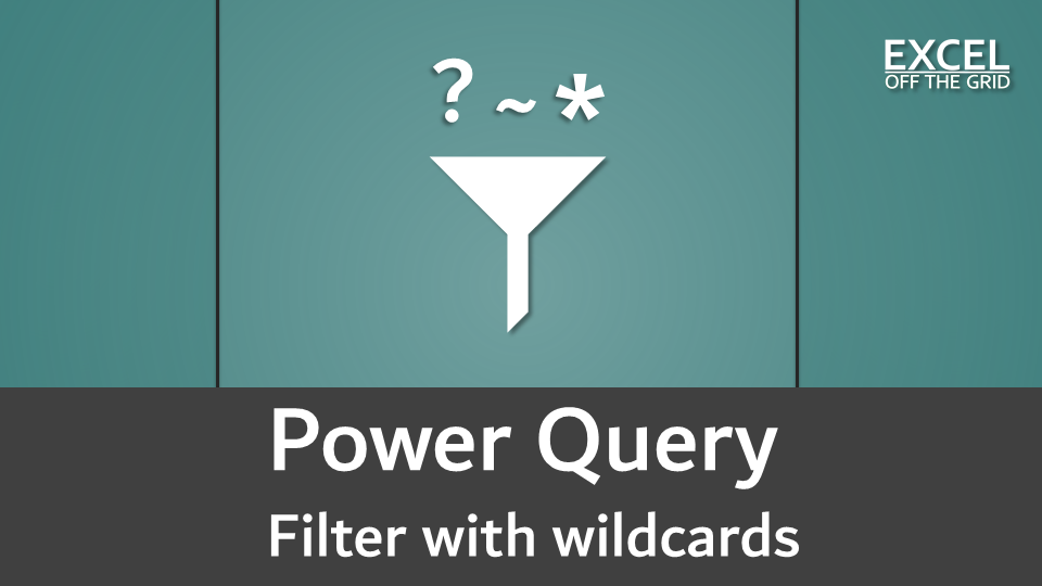 Power Query - Filter with wildcards