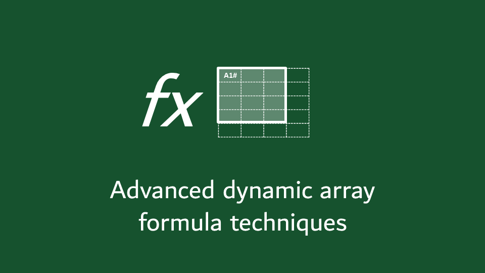 Advanced dynamic array formula techniques
