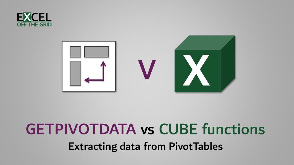 GETPIVOTDATA vs CUBE functions