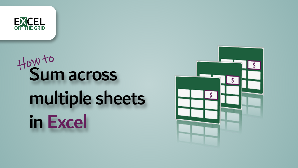 Sum across multiple sheets in Excel