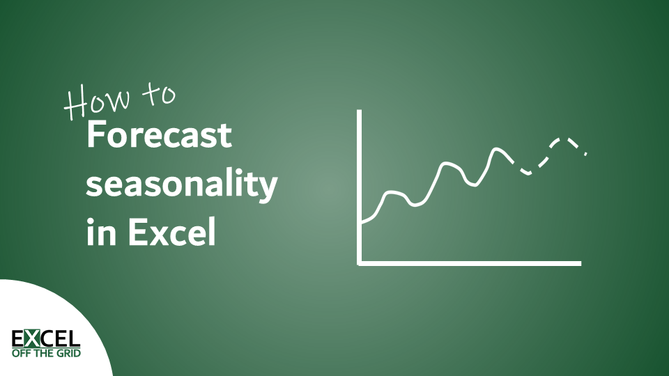 How to forecast seasonality in Excel