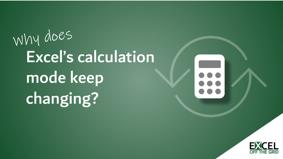 Why does Excel's calculation mode keep changing?